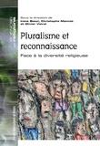 Irène Becci et Christophe Monnot - Pluralisme et reconnaissance - Face à la diversité religieuse.