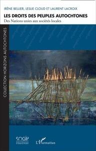 Irène Bellier et Leslie Cloud - Les droits des peuples autochtones - Des Nations unies aux sociétés locales.