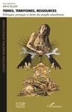 Irène Bellier - Terres, territoires, ressources - Politiques, pratiques et droits des peuples autochtones.