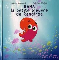 Irène Bertaud et Fabrice Holbé - Rama la petite pieuvre de Rangiroa.