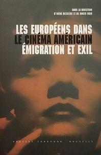Irène Bessière et Roger Odin - Les Européens dans le cinéma américain - Emigration et exil.
