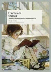 Irene Biemmi - Educazione sessista - Stereotipi di genere nei libri delle elementari.
