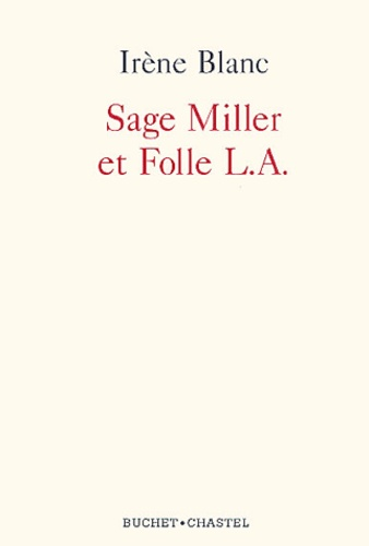 Irène Blanc - Sage Miller et folle L.A..