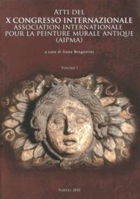 Irene Bragantini - Atti del X Congresso Internazionale dell'AIPMA (Association Internationale pour la Peinture Murale Antique) - Napoli 17-21 settembre 2007, 2 volumes.