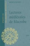 Irène Caiazzo - Lectures médiévales de Macrobe. - Les Glosae Colonienses super Macrobium.