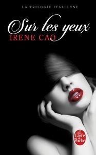 Irene Cao - La Trilogie italienne Tome 1 : Sur tes yeux.