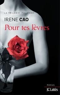 Irene Cao - Pour tes lèvres.