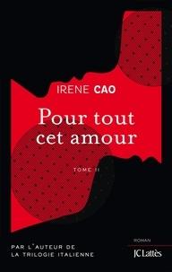 Irene Cao - Pour tout cet amour.