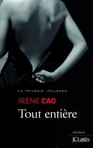 Irene Cao - Tout entière.