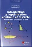 Irène Charon et Olivier Hudry - Introduction à l'optimisation continue et discrète - Avec exercices et problèmes corrigés.