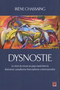 Ebooks forum téléchargement gratuit Dysnostie  - Le récit du retour au pays natal dans la littérature canadienne francophone contemporaine (French Edition) par Irène Chassaing 9782763738970 PDB CHM