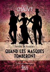 Irène Chauvy - Ismérie et Associés Tome 1 : Quand les masques tomberont.