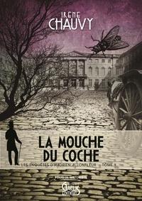 Irène Chauvy - Les enquêtes d'Hadrien Allonfleur Tome 4 : La mouche du coche.