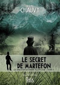 Irène Chauvy - Les enquêtes d'Hadrien Allonfleur Tome 5 : Le secret de Martefon.