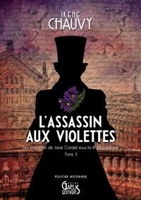 Irène Chauvy - Les enquêtes de Jane Cardel sous la IIIe République Tome 3 : L'assassin aux violettes.