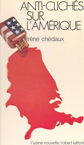 Irène Chédaux et Jacques G. Maisonrouge - Anti-clichés sur l'Amérique - L'entreprise civilisatrice.