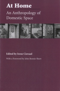 Irene Cieraad - At Home - An Anthropology of Domestic Space.
