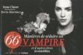 Irene Claver - 66 Manières de rendre un vampire et d'autres êtres irrésistables.