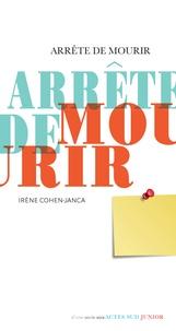 Irène Cohen-Janca - Arrête de mourir.