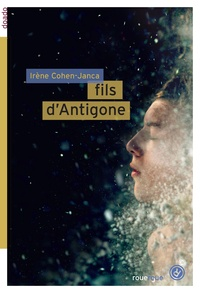 Irène Cohen-Janca - Fils d'Antigone.
