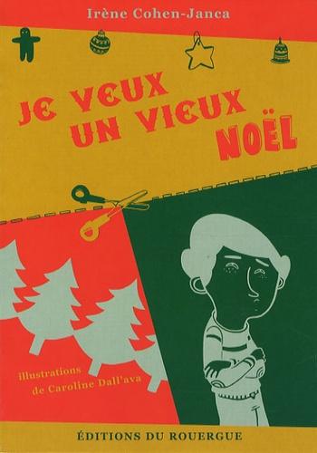 Irène Cohen-Janca - Je veux un vieux Noël.