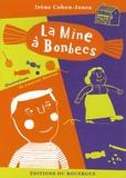 Irène Cohen-Janca et Laurent Moreau - La Mine à bonbecs.
