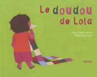 Irène Cohen-Janca et Natacha Sicaud - Le doudou de Lola.