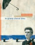 Irène Cohen-Janca - Le grand cheval bleu.