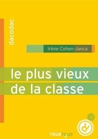 Irène Cohen-Janca - Le plus vieux de la classe.
