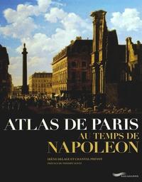 Irène Delage et Chantal Prévot - Atlas de Paris au temps de Napoléon.