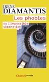 Irène Diamantis - Les phobies - Ou l'impossible séparation.