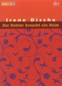 Irène Dische - Der Doktor Braucht Ein Heim.