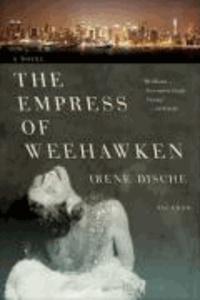 Irène Dische - The Empress of Weehawken.