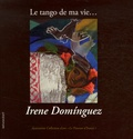 Irene Dominguez - Le tango de ma vie.... 1 DVD
