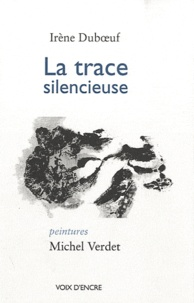 Irène Duboeuf - La trace silencieuse.