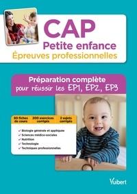 Irène Duchesne - CAP Petite enfance, épreuves professionnelles - Préparation complète pour réussir les EP1, EP2 et EP3.