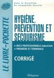 Irène Duchesne et Brigitte Hoch - Hygiène, Prévention et Secourisme Bacs Professionnels Industriels 1e et Tle - Corrigé.