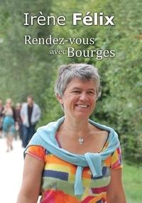 Irene Felix - Irène Félix, rendez-vous avec Bourges.
