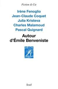 Irène Fenoglio et Jean-Claude Coquet - Autour d'Emile Benveniste.