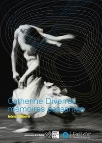 Irène Filiberti - Catherine Diverrès, mémoires passantes.