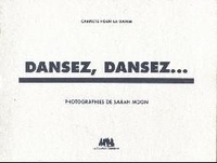Irène Filiberti et Sarah Moon - Dansez, dansez....
