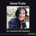 Irène Frain - Au royaume des femmes.
