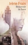 Irène Frain - Beauvoir in love.