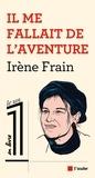 Irène Frain - Il me fallait de l'aventure.