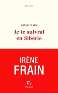 Ebook pour la préparation du chat téléchargement gratuit Je te suivrai en Sibérie (French Edition) iBook RTF