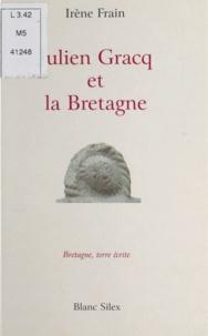 Irène Frain - Julien Gracq et la Bretagne : La Clé d'or.