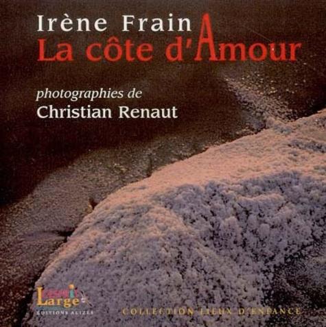 Irène Frain - La côte d'Amour.