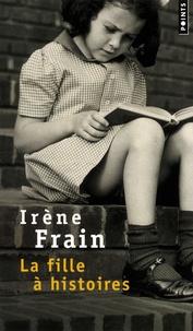 Irène Frain - La fille à histoires.