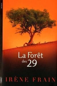 Irène Frain - La forêt des 29.