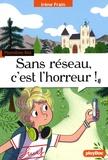 Irène Frain - Sans réseau, c'est l'horreur !.
